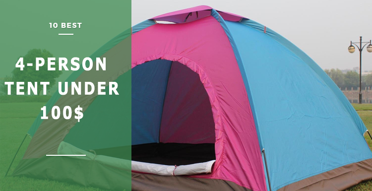 best 4-person tent under $100 $ & Best 4-Person Camping Tent Under $100 in 2018 (Top 10 Reviews)