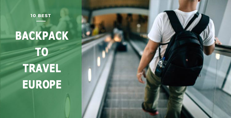 best backpack to travel europe