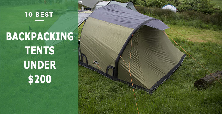 & Best Backpacking Tents Under $200 in 2018 ( Top 10 Reviews)
