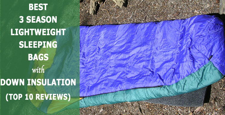 Best 3-Season Lightweight Sleeping Bags with Down Insulation